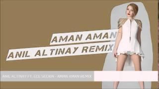 Ece Seçkin - Aman Aman ( AnılAltınay Remix )
