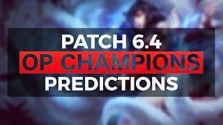 OP CHAMPS, NERFS & BUFFS Of Patch 6.4 - League of Legends