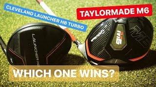 TAYLORMADE M6 DRIVER OR CLEVELAND LAUNCHER HB TURBO DRIVER