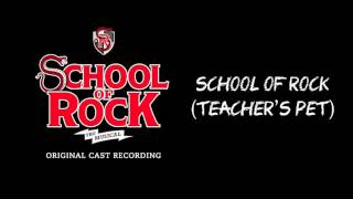 School of Rock (Teacher's Pet) (Broadway Cast Recording) | SCHOOL OF ROCK: The Musical