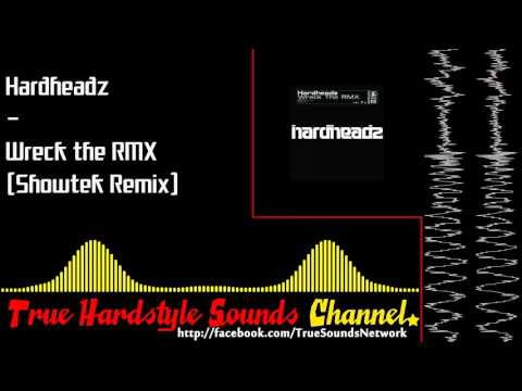 Hardheadz - Wreck the RMX (Showtek Remix)