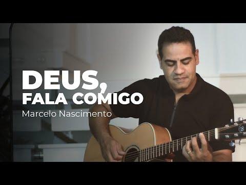 Marcelo Nascimento- Deus, Fala Comigo (Vídeo Oficial)
