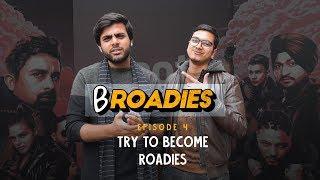 Broadies | Ep .04 | Try To Become Roadies | Ft. Rannvijay & Raftaar | Ok Tested