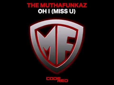 The MuthaFunkaz - Oh I (Miss U) (N'Dinga Gaba Remix)