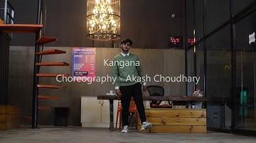 Kangana | Abeer Arora | Akash Choudhary Choreography