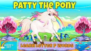 Letter P Song | Patty the Pony Puppeteer | Kids Phonics Story Cartoon