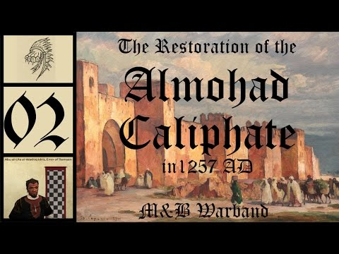 M&B Warband 1257 AD - The Almohad Caliphate #2 - Caliph Warmonger