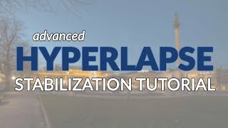 Advanced Hyperlapse Stabilization in After Effects [TUTORIAL]