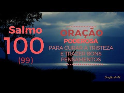 Salmo 100 (99) - Oração poderosa para curar a tristeza e trazer bons pensamentos