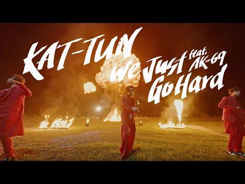 We Just Go Hard KAT-TUN