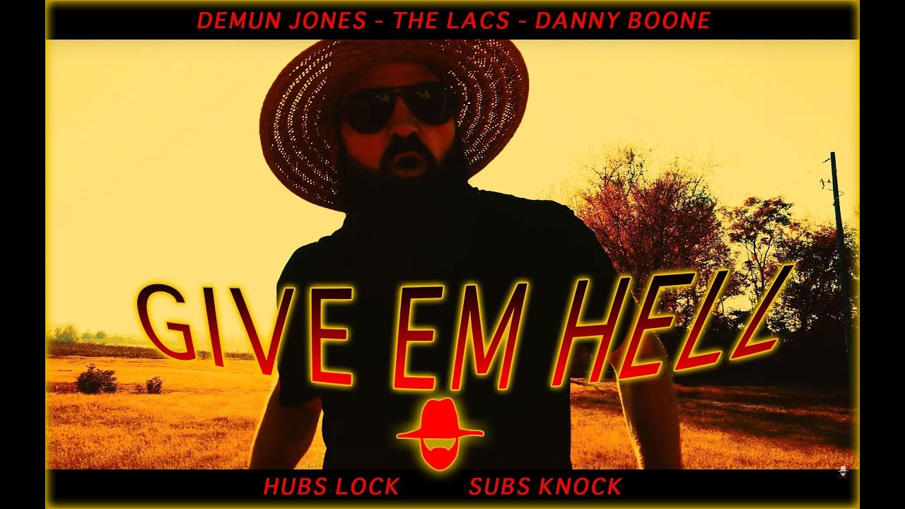 demun-jones-give-em-hell-feat-the-lacs-danny-boone-official-video