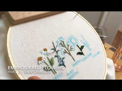 Embroidered Flowers - Part 2 Snapdragons