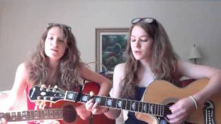 Closer to Fine-- Cover by Brittany & Katie