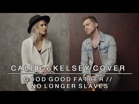 Worship Medley - Good Good Father / No Longer Slaves | Caleb + Kelsey Mashup