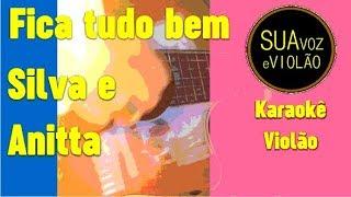 Baixar Fica tudo bem - Silva e Anitta - Karaokê Violão