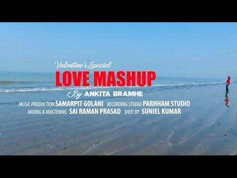 Love Mashup 2019 | Ankita Bramhe | Valentine's Day Special