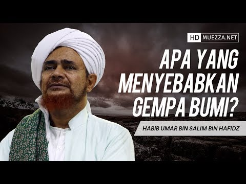 Apa Yang Menyebabkan Gempa Bumi? | Habib Umar bin Hafidz