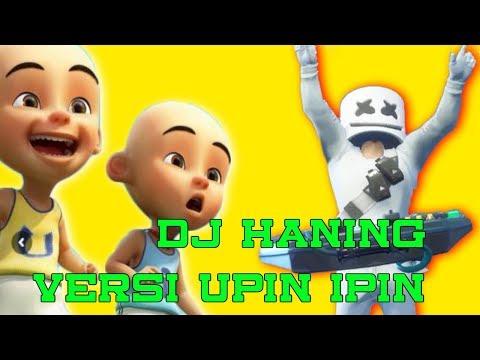 Dj Haning Dayak Full Remix Versi Upin Ipin 2019 Musim 13 Aye 123 Mayyeska Remix Tiktok