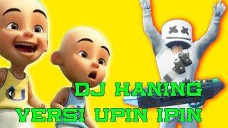 DJ Haning Dayak Full Remix - Versi Upin Ipin 2019 Musim 13 - Aye 123 Mayyeska Remix Tiktok