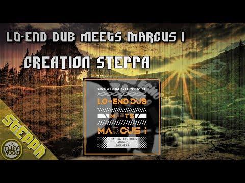 Lo-End Dub meets Marcus I - Creation Steppa 2018