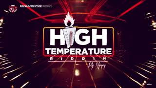 HIGH TEMPERATURE RIDDIM VERSION- JULY 2014 - PYROMAN PRODUCTIONS