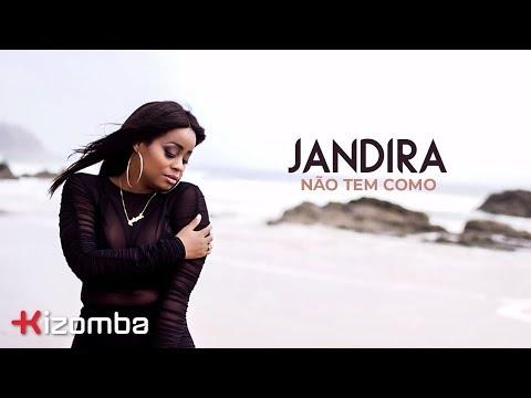 Jandira - Não Tem Como   Official Video