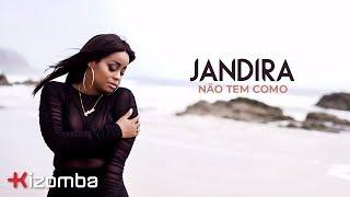 Jandira - Não Tem Como | Official Video