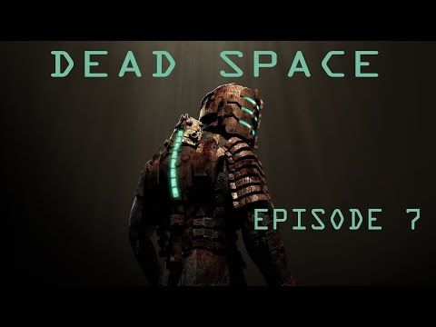 Dead Space - Episode 7 - Technical difficulties, killed by electricity and 10 kiloton mass