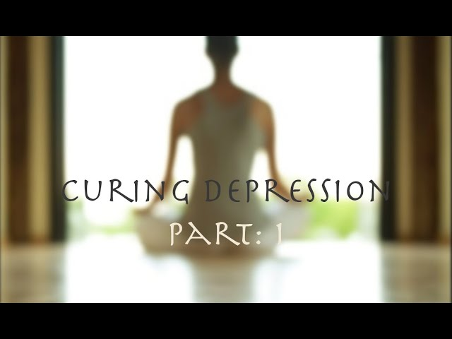 FAQ: How to cure depression PART 1