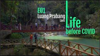 EP01 of Laos Diaries: Life in Luang Prabang before COVID19 Pandemic