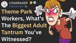 Biggest Adult Tantrums Seen In Theme Parks (AskReddit)