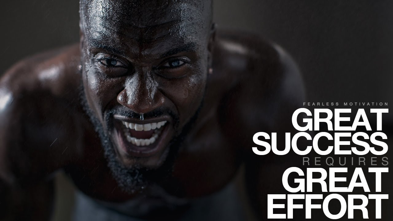 Great SUCCESS Requires Great EFFORT (Motivational Video)   YouTube