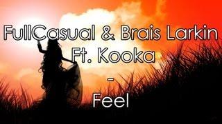 FullCasual & Brais Larkin Ft. Kooka - Feel