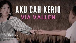 Download lagu AKU CAH KERJO LIRIK TERJEMAHAN INDONESIA | LYRICS | VIA VALLEN | AnzLyrics