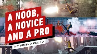 A Noob, Novice and a Pro Take On My Friend Pedro