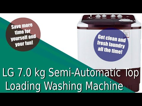 LG 7 0 kg Semi Automatic Top Loading Washing Machine Review & Features