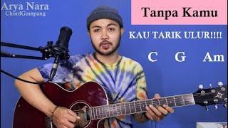 Download Chord Gampang (Tanpa Kamu - Early Summer) KAU TARIK ULUR by Arya Nara (Tutorial Gitar) Untuk Pemula