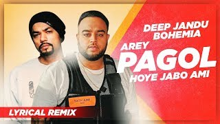 arey-pagol-hoye-jabo-ami-remix-lyrical-deep-jandu-bohemia-latest-song-2019