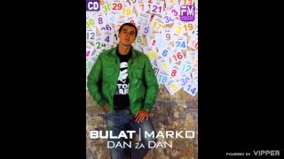 Marko Bulat - Kako sam - (Audio 2009)