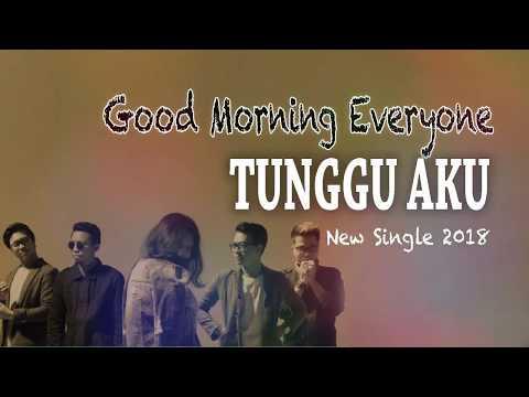 Good Morning Everyone   Tunggu Aku Lyrics