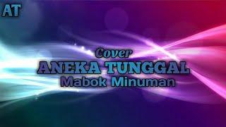 Download lagu Mabok Minuman Aneka Tunggal Karaoke MP3