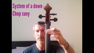 Cello rock riff n.8 - System of a down - Chop suey