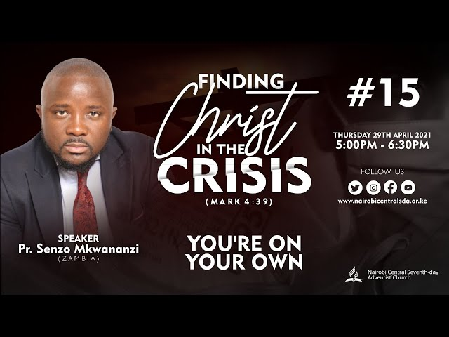 #15 - You're On Your Own - Pr. Senzo Mkwananzi | Finding Christ In The Crisis