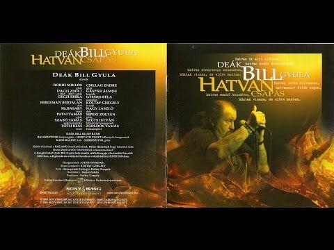Deák Bill Gyula - Hatvan csapás- teljes album - HQ - 2008