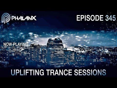DJ Phalanx - Uplifting Trance Sessions EP.  345 (The Original) I August 2017