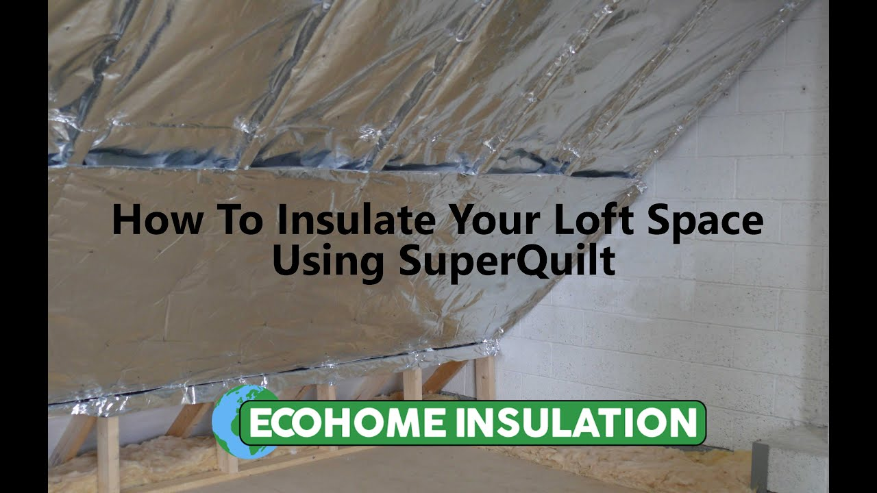 Superquilt Multi Foil Loft Insulation Safe Alternative
