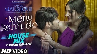 Menu Kehn De (Remix) Full Video Song | AAP SE MAUSIIQUII | Himesh Reshammiya | K …