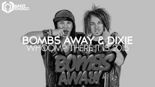 Bombs Away & Dixie - Whoomp There It Is 2015