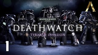 Warhammer 40k: Deathwatch - Campaign Pt.1 - Buying Time