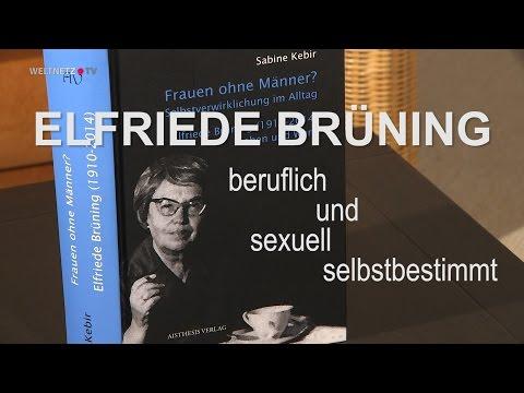 Elfriede Brüning: beruflich und sexuell selbstbestimmt - Sonia Combe und Sabine Kebir im Gespräch
